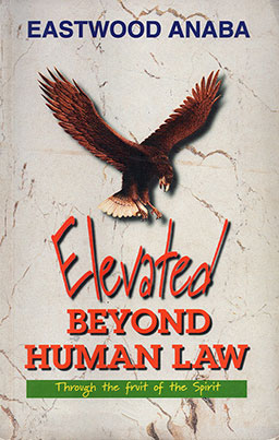 Elevated Beyond Human Law