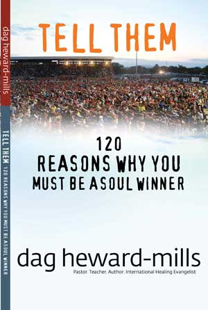 TELL THEM 120 REASONS WHY YOU MUST BE A SOUL WINNER