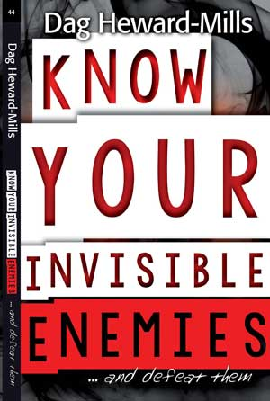 KNOW YOUR INVISIBLE ENEMIES and defeat them