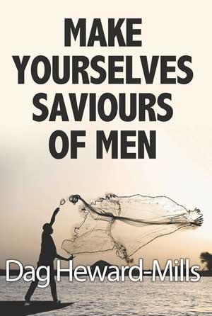 Make Yourselves Saviours of Men