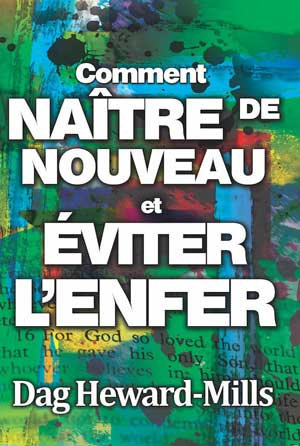 Comment NAITRE DE NOUVEAU et EVITER L'ENFER