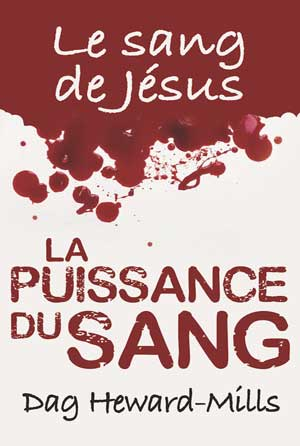Le sang de Jésus LA PUISSANCE DU SANG