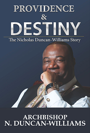 Providence and Destiny: The Nicholas Duncan-Williams Story